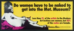 Una de las obras más conocidas de Guerrilla Girls denunciaba en 1989 que sólo había un 5% de mujeres artistas en el Metropolitan Museum, frente al 85% de los desnudos femeninos.